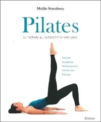 Mollie Stansbury - Pilates - La méthode qui va transformer votre corps.