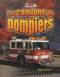 Molly Aloian - Les camions de pompiers.