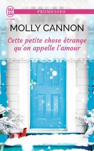 Molly Cannon - Cette petite chose étrange qu'on appelle l'amour.