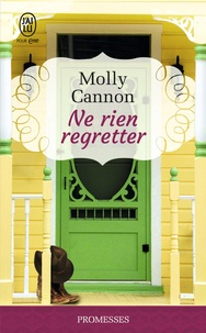 Molly Cannon - Ne rien regretter.
