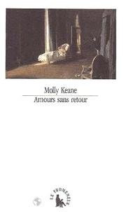 Molly Keane - Amours sans retour.