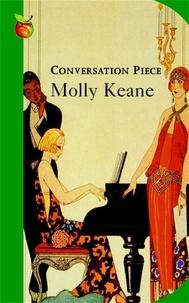 Molly Keane - Conversation Piece.
