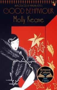 Molly Keane et Maggie O'Farrell - Good Behaviour.