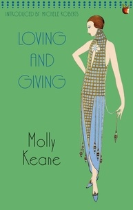 Molly Keane - Loving And Giving.