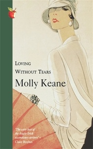 Molly Keane - Loving Without Tears.