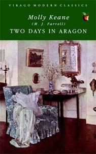 Molly Keane - Two Days In Aragon.