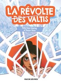 Molly Knox Ostertag et Sharon Shinn - La révolte des Valtis.