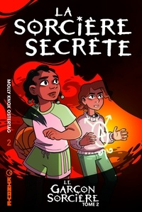 Molly Knox Ostertag - Le garçon sorcière Tome 2 : La sorcière secrète.