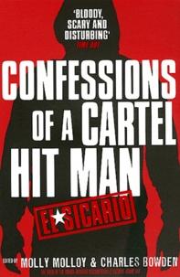 Molly Molloy et Charles Bowden - El Sicario - Confessions of a Cartel Hit Man.