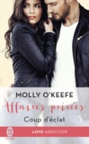 Molly O'Keefe - Affaires privées Tome 1 : Coup d'éclat.