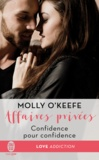 Molly O'Keefe - Affaires privées Tome 2 : Confidence pour confidence.