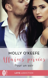 Molly O'Keefe - Affaires privées Tome 4 : Pour un soir.