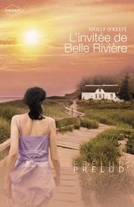 Molly O'Keefe - L'invitée de Belle Rivière (Harlequin Prélud').