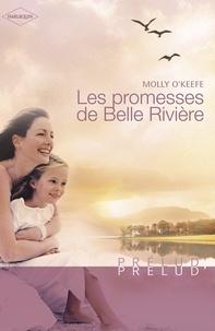 Molly O'Keefe - Les promesses de Belle Rivière (Harlequin Prélud').