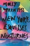 Molly Prentiss - New York esquisses nocturnes.