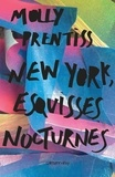 Molly Prentiss - New York, esquisses nocturnes.