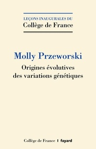 Molly Przeworski - Origines évolutives des variations génétiques.