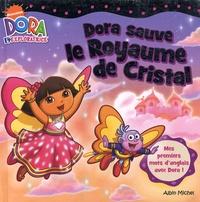 Molly Reisner et Dave Aikins - Dora sauve le royaume de cristal.