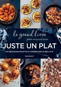 Molly Shuster et Amelia Wasiliev - Le grand livre pour cuisiner avec Juste un plat - 140 délicieuses recettes à cuisiner dans un seul plat.