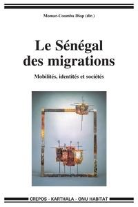 Momar-Coumba Diop - Le Sénégal des migrations - Mobilités, identités et sociétés.