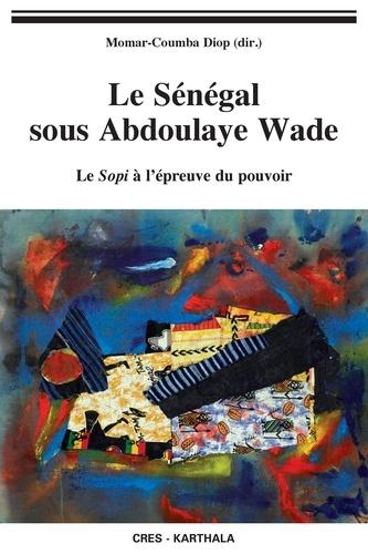 Momar-Coumba Diop et Mamadou Diouf - Le Sénégal sous Abdoulaye Wade.