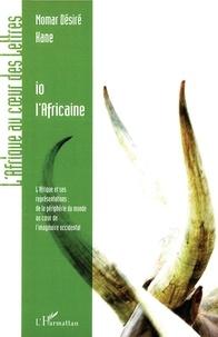 Io lAfricaine - LAfrique et ses représentations : de la périphérie du monde au coeur de limaginaire occidental.pdf