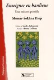 Momar Sokhna Diop - Enseigner en banlieue - Une mission possible.
