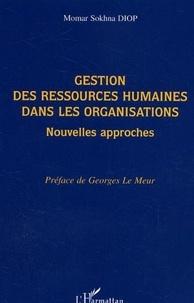 Momar Sokhna Diop - Gestion des ressources humaines : les nouvelles approches.
