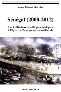 Momar Sokhna Diop - Sénégal (2000-2012) - Les institutions et politiques publiques à l'épreuve d'une gouvernance libérale.