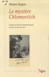 Momo Kapor - Le mystère Chlomovitch.