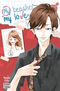 Momoko Kôda - My teacher, my love Tome 3 : .