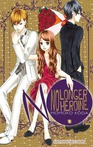 Momoko Kôda - No longer heroine Tome 5 : .