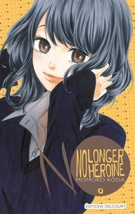 Momoko Kôda - No longer heroine Tome 9 : .