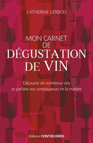 Mon carnet de dégustation de vin - Découvrir de nombreux vins et parfaire vos connaissances en la matière.