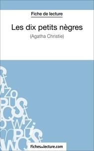 Mon éditeur Numérique - Fiche de lecture : Les dix petits nègres - Analyse complète de l'oeuvre.