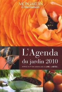 Mon Jardin et Ma Maison - L'Agenda du jardin 2010.