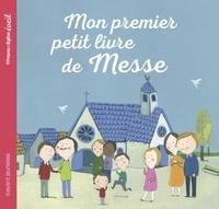 Maud Legrand - Mon premier petit livre de messe.