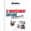 Mon Quotidien - Le harcèlement expliqué aux enfants et aux grands aussi parfois !.