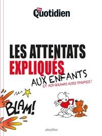 Mon Quotidien - Les attentats expliqués aux enfants - Et aux grands aussi parfois !.