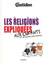 Mon Quotidien - Les religions expliquées aux enfants et aux grands aussi parfois !.