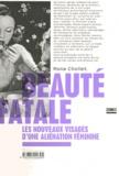 Mona Chollet - Beauté fatale - Les nouveaux visages d'une aliénation féminine.