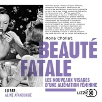Mona Chollet et Aline Afanoukoé - Beauté fatale.