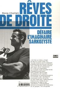 Mona Chollet - Rêves de droite - Défaire l'imaginaire sarkozyste.
