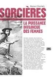 Mona Chollet - Sorcières - La puissance invaincue des femmes.