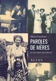 Mona Gauthier - Paroles de mères - Les mots du silence.