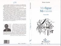 Mona Guérin - Mi-figue, mi-raisin.