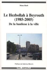Le Hezbollah à Beyrouth (1985-2005) - De la banlieue à la ville.pdf