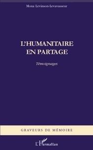 Mona Levinson-Levavasseur - L'humanitaire en partage.