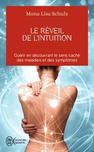 Mona-Lisa Schulz - Le réveil de l'intuition - Le réseau corps-esprit à l'oeuvre dans la guidance et la guérison.