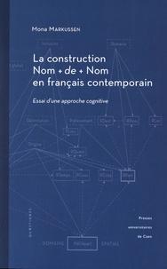 Mona Markussen - La construction Nom + de + Nom en français contemporain - Essai d'une approche cognitive.